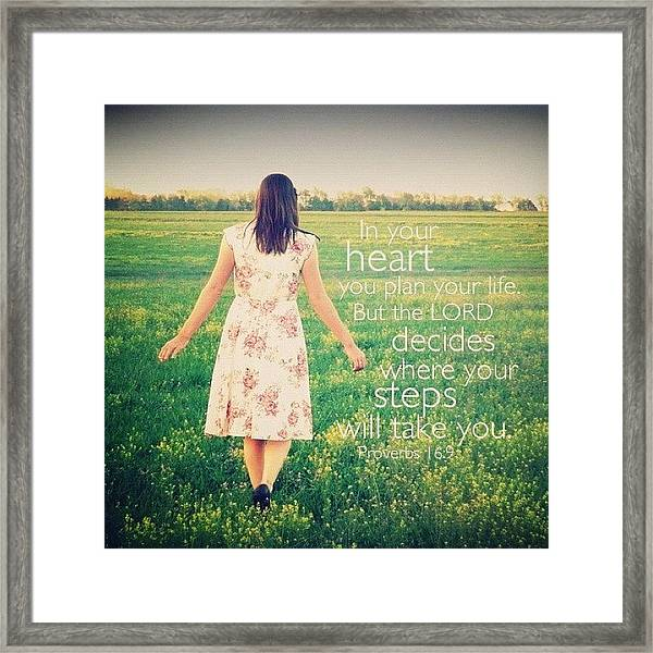 In Your Heart You Plan Your Life. But Framed Print