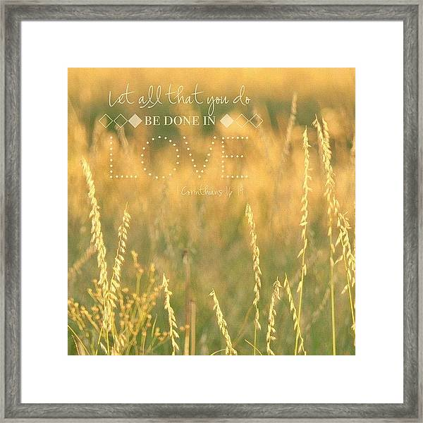 let All That You Do Be Done In Framed Print
