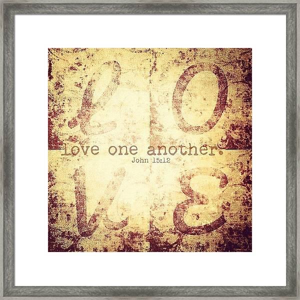 Love One Another. John 15:12💗 Framed Print