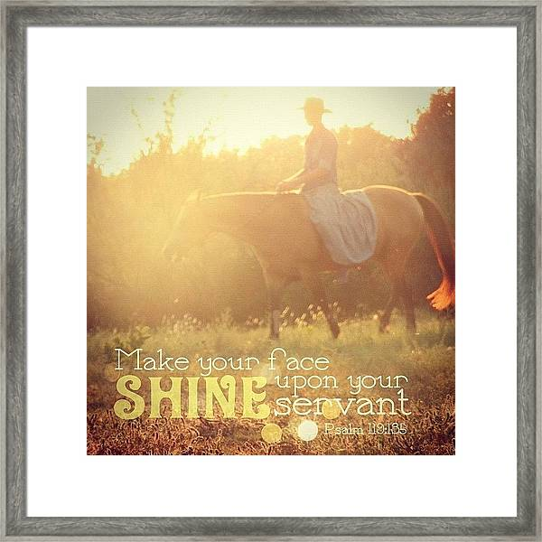 make Your Face Shine Upon Your Framed Print