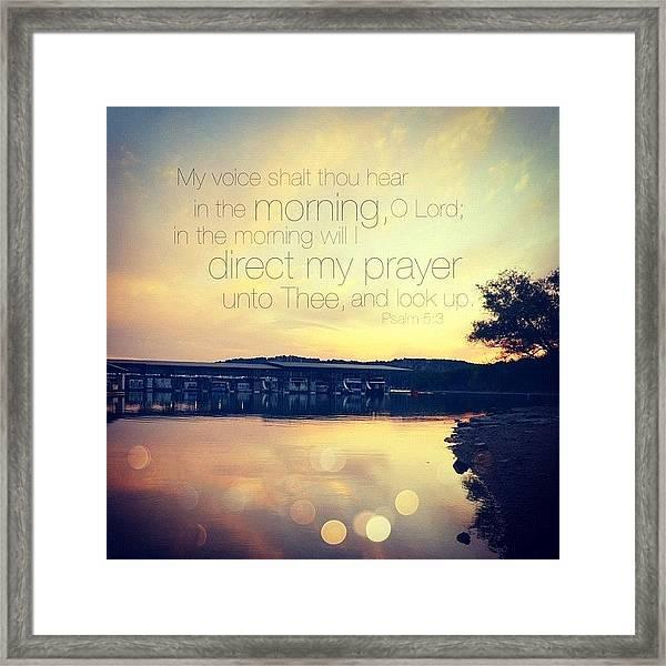 My Voice Shalt Thou Hear In The Framed Print