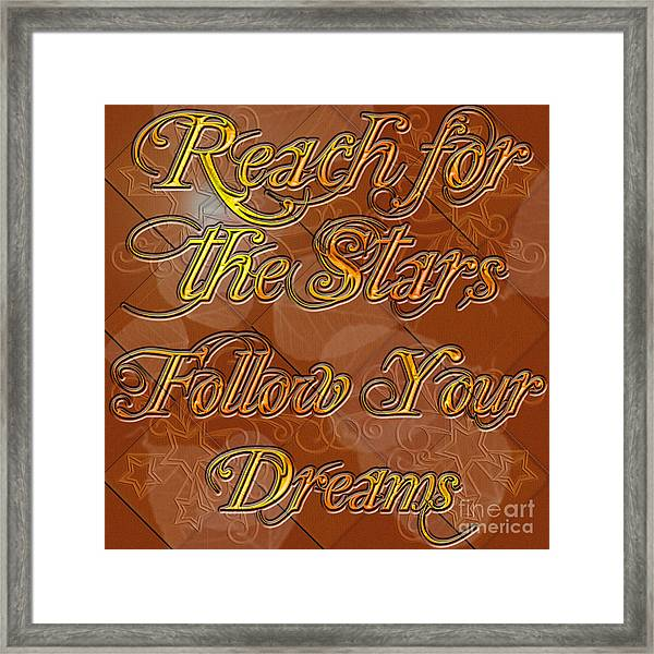 Reach For The Stars Follow Your Dreams Framed Print