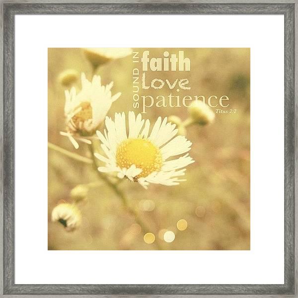 ...sound In Faith, In Love, In Framed Print