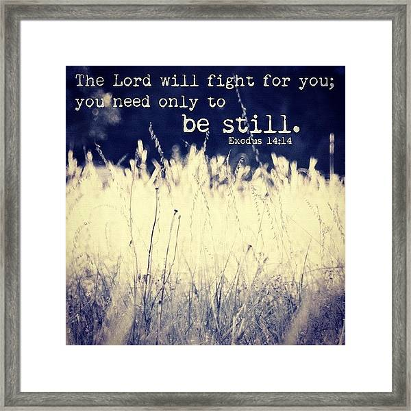 the Lord Will Fight For You; You Need Framed Print