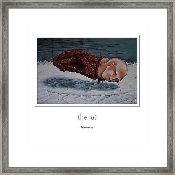 ...the Rut Framed Print