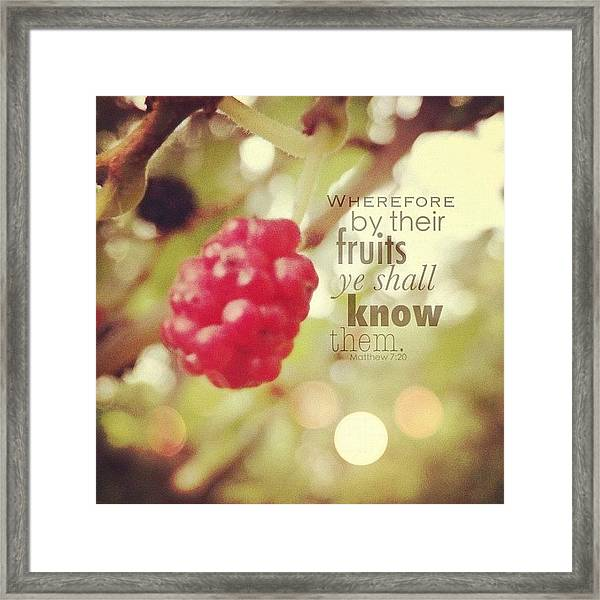 wherefore By Their Fruits Ye Shall Framed Print