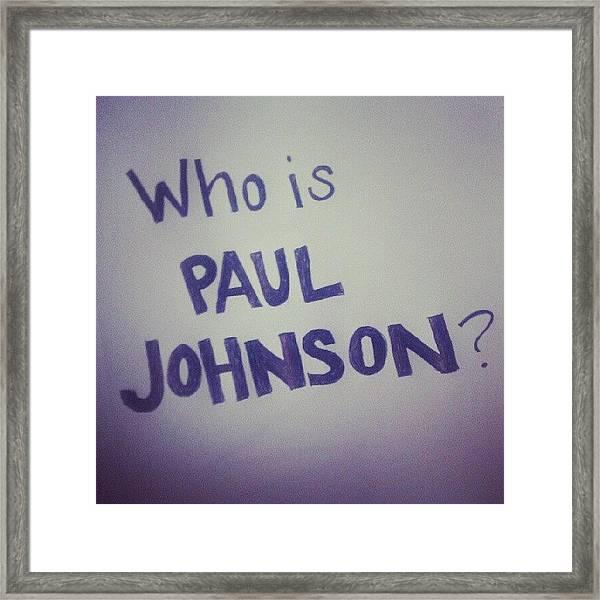 Who Is Paul Johnson? #ronpaul Framed Print