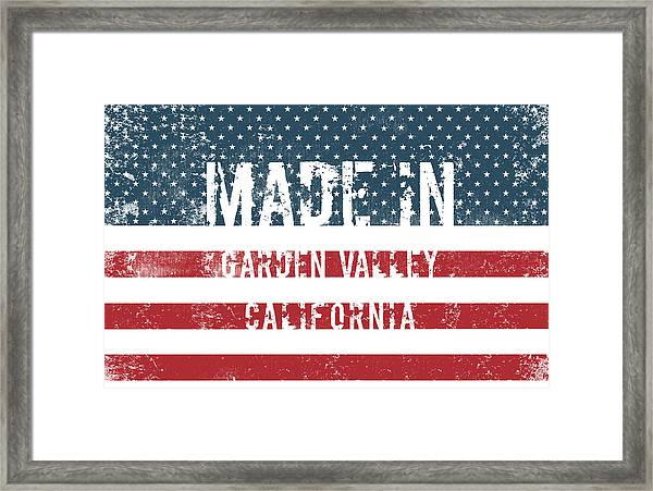 Made In Garden Valley, California Framed Print