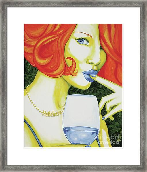 Ms Behave Framed Print