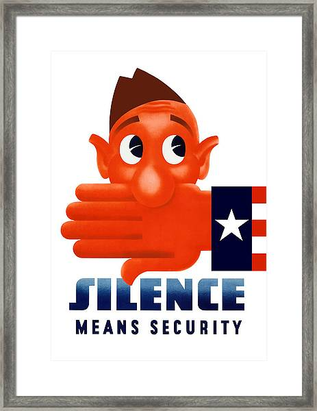 Silence Means Security Framed Print