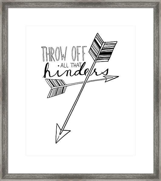 Throw Off All That Hinders Framed Print
