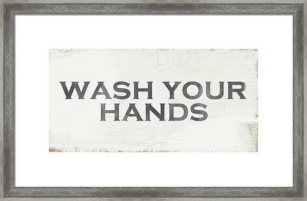 Wash Your Hands Modern Farm Sign- Art By Linda Woods Framed Print