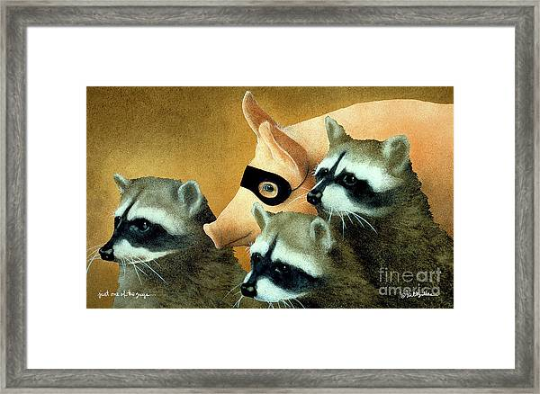 Just One Of The Guys... Framed Print