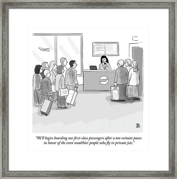 A Pause In Honor Of The Even Wealthier People Who Fly In Private Jets Framed Print