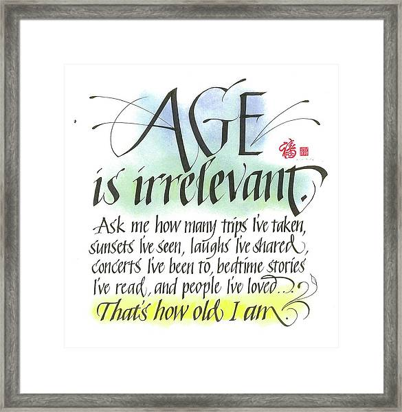 Age Is Irrelevant Framed Print