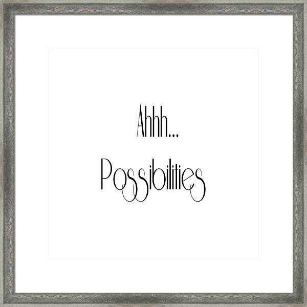 Ahh... Possibilities Framed Print