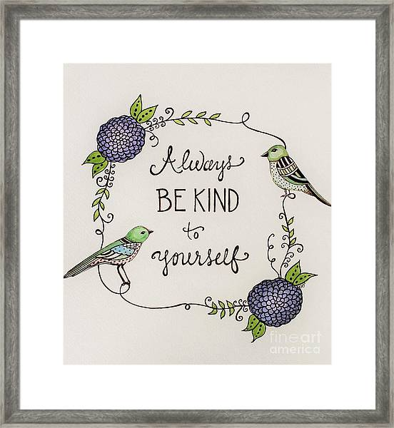 Always Be Kind To Yourself Framed Print