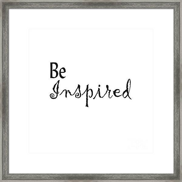 Be Inspired Framed Print