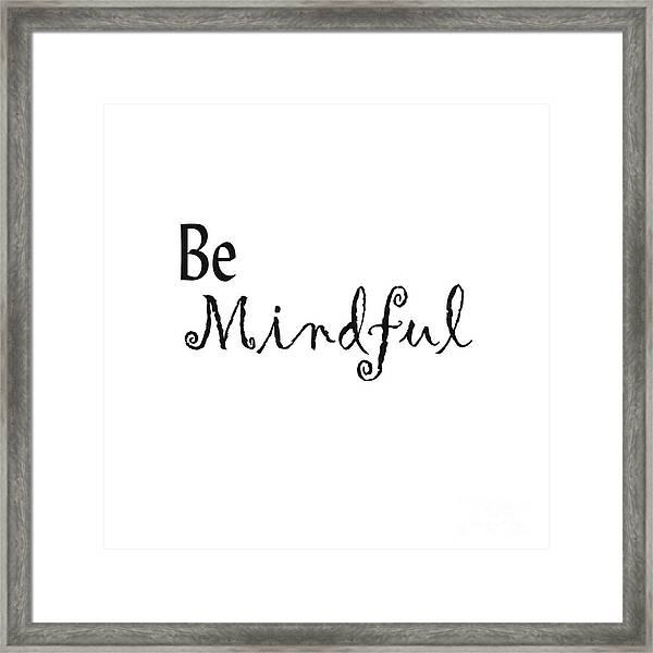 Be Mindful Framed Print