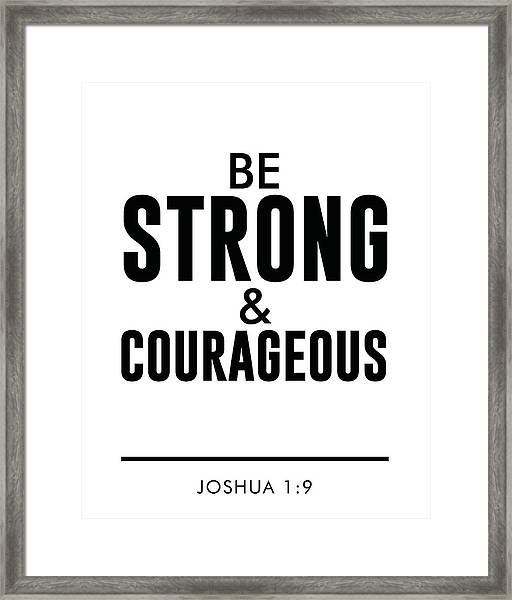 Be Strong And Courageous - Joshua 1 9 - Bible Verses Art Framed Print