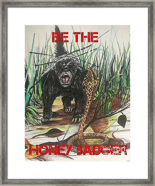 Be The Honey Badger Framed Print