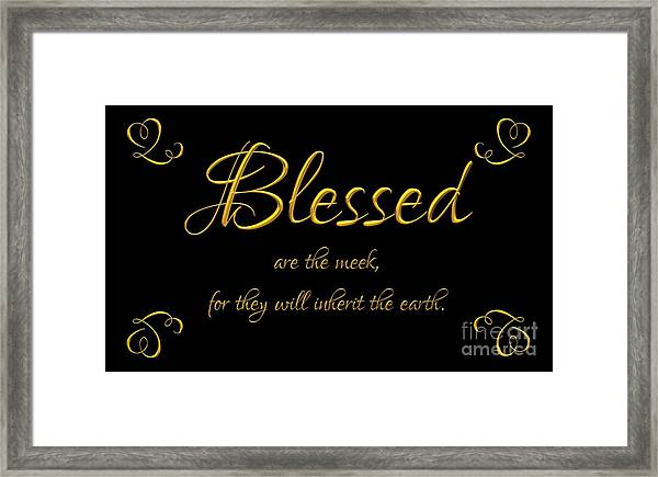 Beatitudes Blessed Are The Meek For They Will Inherit The Earth Framed Print