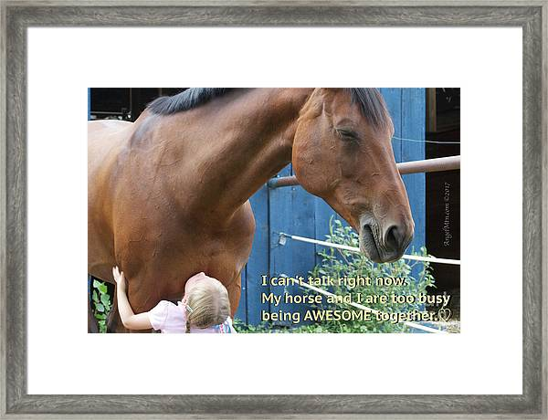 Being Awesome With My Horse Framed Print