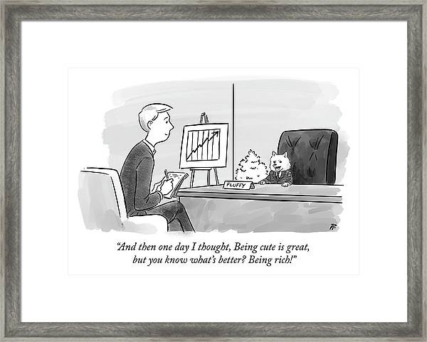 Being Cute Is Great But Framed Print
