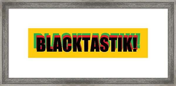 Blacktastik Framed Print