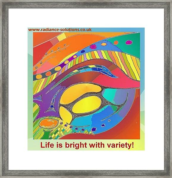 Bold Organic - Life Is Bright With Variety Framed Print
