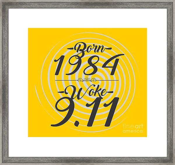 Born Into 1984 - Woke 9.11 Framed Print