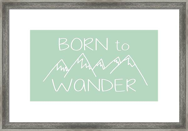 Born To Wander Framed Print