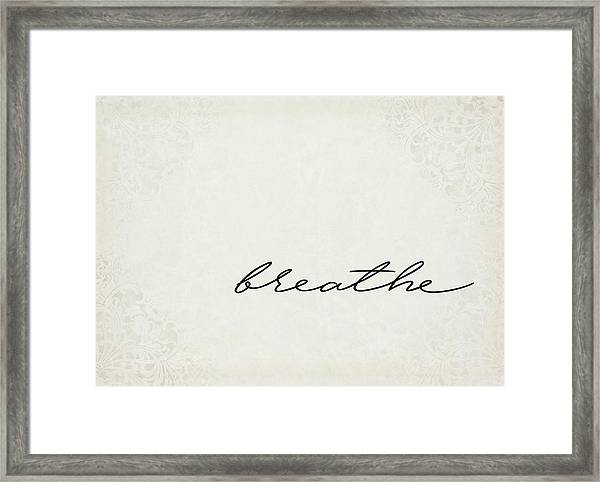 Breathe One Word Series Framed Print
