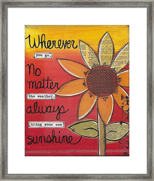 Bring Your Own Sunshine Framed Print