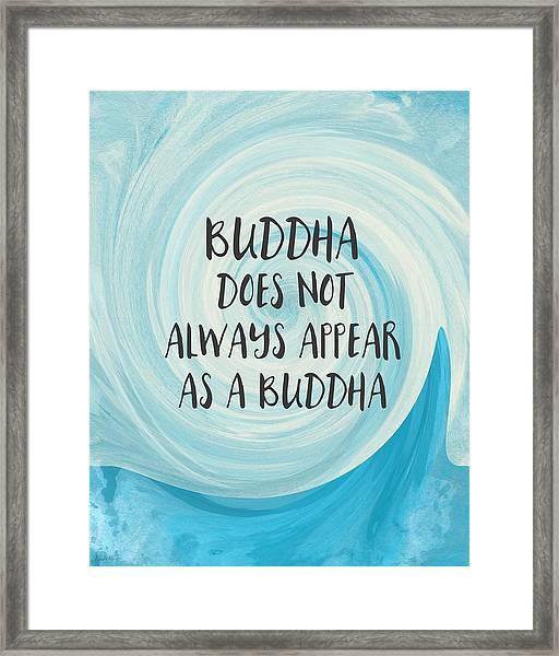 Buddha Does Not Always Appear As A Buddha-zen Art By Linda Woods Framed Print