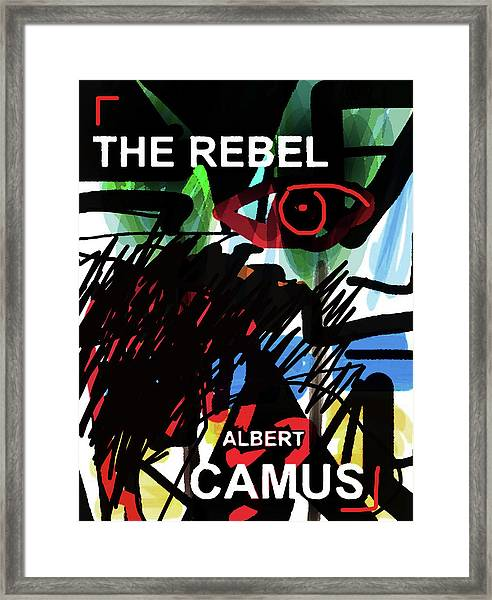 Camus The Rebel  Poster Framed Print
