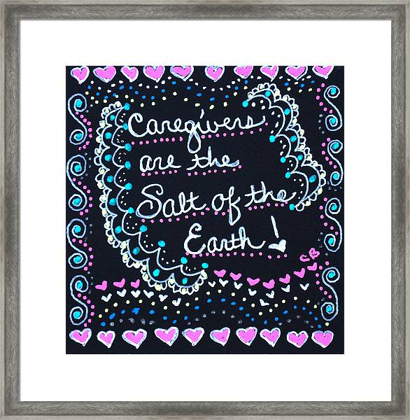 Caregivers Are The Salt Of The Earth Framed Print