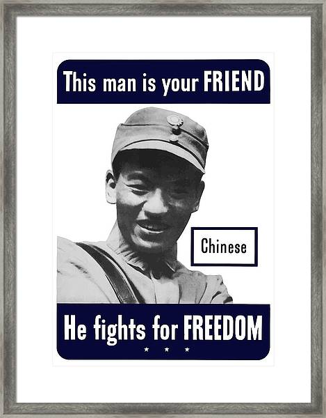 Chinese - This Man Is Your Friend - Ww2 Framed Print