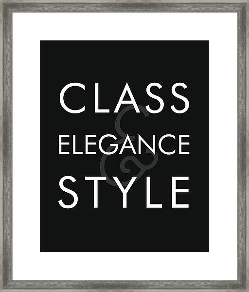 Class, Elegance, Style - Minimalist Print - Typography - Quote Poster Framed Print