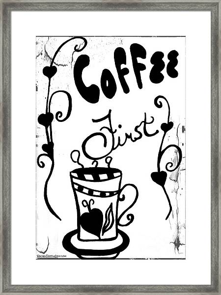 Framed Print featuring the drawing Coffee First by Rachel Maynard