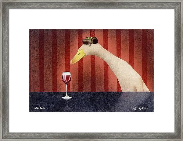 Cold Duck... Framed Print