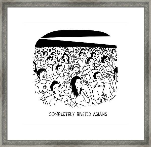 Completely Riveted Asians Framed Print