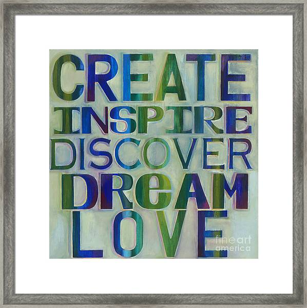Framed Print featuring the painting Create Inspire Discover Dream Love by Carla Bank