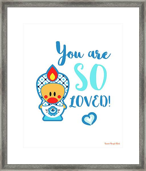 Cute Art - Blue And White Folk Art Sweet Angel Bird In A Matryoshka Doll Costume You Are So Loved Wall Art Print Framed Print