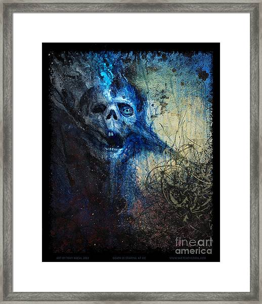 Death Is Staring At Me Framed Print