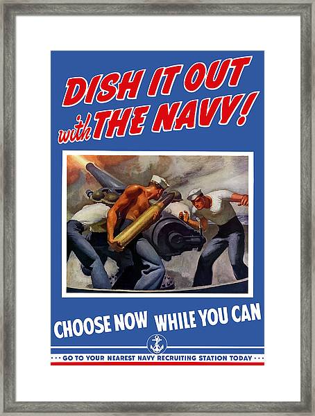 Dish It Out With The Navy Framed Print