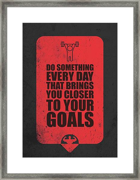 Do Something Every Day Gym Motivational Quotes Poster Framed Print