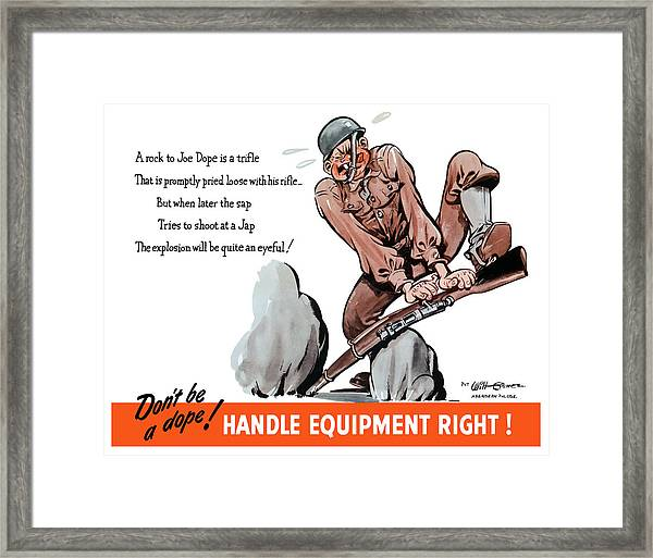 Don't Be A Dope - Handle Equipment Right Framed Print