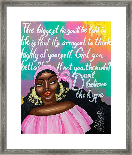 Don't Belive The Hype Framed Print