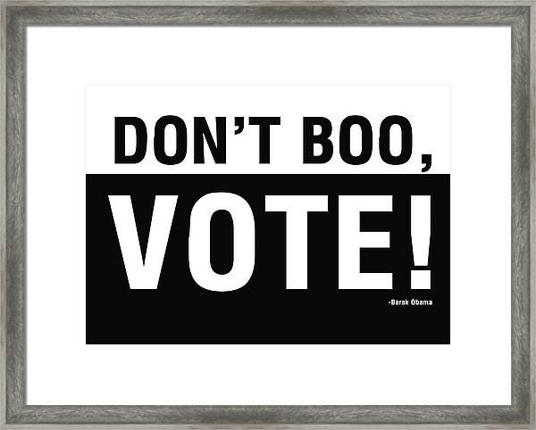 Don't Boo Vote- Art By Linda Woods Framed Print